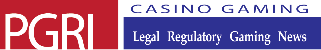 Casino Gaming Legal, Regulatory and Gaming News